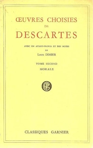 Oeuvres choisies de Descartes : tome second - morale