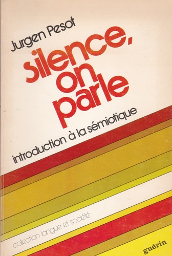 Silence, on parle : introduction à la sémiotique