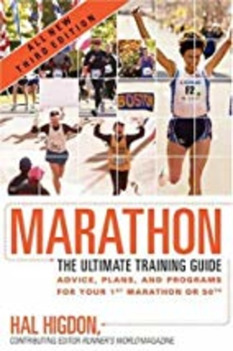 Marathon. The Ultimate Training Guide: Advice, Plans, and Programs for Half and Full Marathons