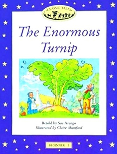 The Enormous Turnip (Classic Tales, Beginner 1)