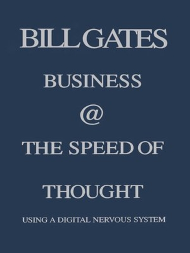 Business @ the speed of thought - using a digital nervous system