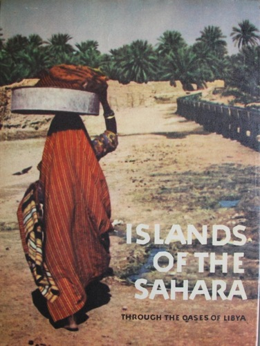 Islands of the Sahara. Through the Oases of Libya