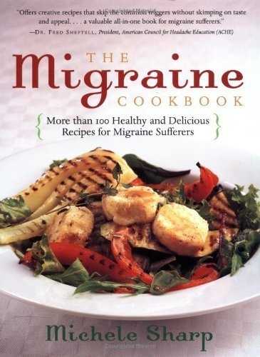The Migraine Cookbook: More than 100 Healthy and Delicious Recipes for Migraine Sufferers