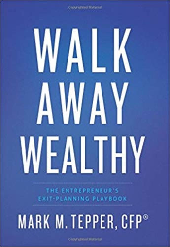 Walk Away Wealthy: The Entrepreneur's Exit-Planning Playbook