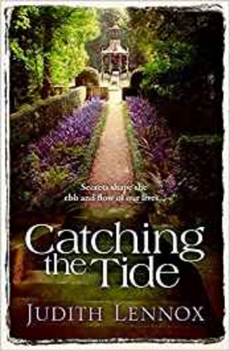 Catching the Tide: A stunning epic novel of secrets, betrayal and passion