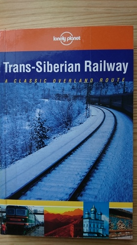 Lonely Planet Trans-Siberian Railway: A Classic Overland Route