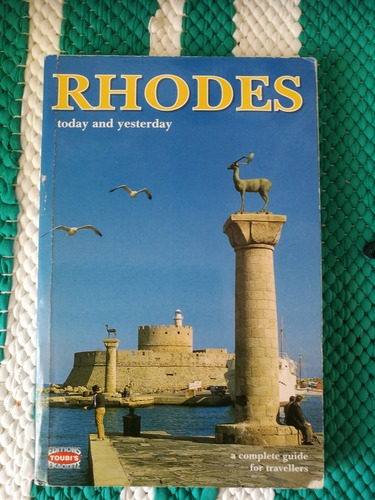 Rhodes Today and Yesterday A complete guide for travellers