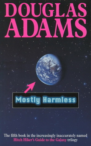 Mostly Harmless (Hitchhiker's Guide to the Galaxy #5)