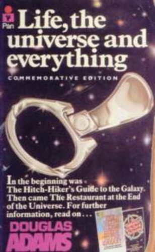 Life, the Universe and Everything (Hitchhiker's Guide to the Galaxy #3)