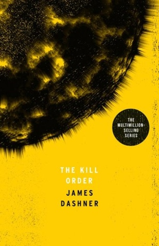 The Kill Order (The Maze Runner #0.5)