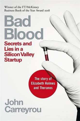 Bad Blood Secrets and Loes in Silicon Valley Startup