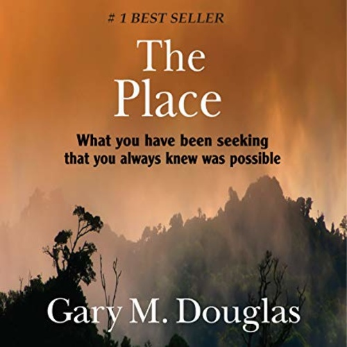 The Place. What you have been seeking that you always knew was possible