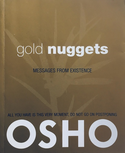 Gold Nuggets. Messages from Existence
