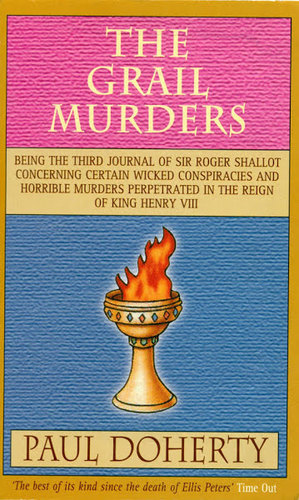 The Grail Murders (Tudor Mysteries, Book 3): A thrilling Tudor mystery of murder, intrigue and hidden treasure