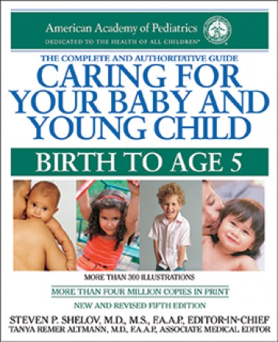 Caring for Your Baby and Young Child : Birth to Age 5