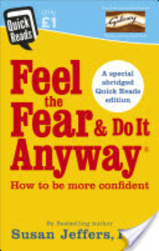Feel the fear and do it anyway:a special abridged quick reads edition