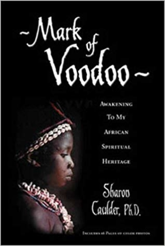Mark of Voodoo: Awakening to My African Spiritual Heritage