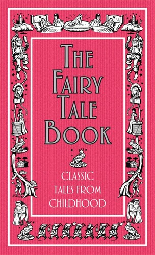The Fairy Tale Book. Classic Tales from Childhood