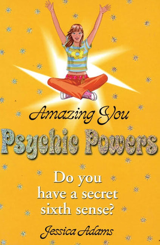 Psychic Powers: Do You Have a Secret Sixth Sense?
