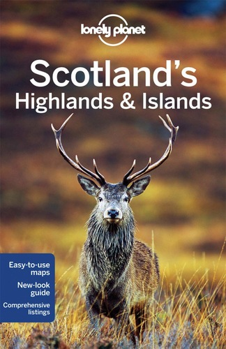 Lonely Planet Scotland's Highlands & Islands