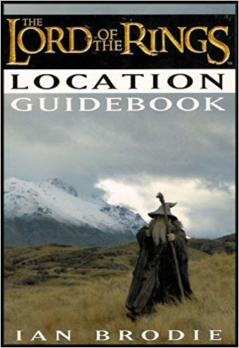 The Lord of the Rings Location Guidebook (Showcases Principal Movie Set Locations around New Zealand)