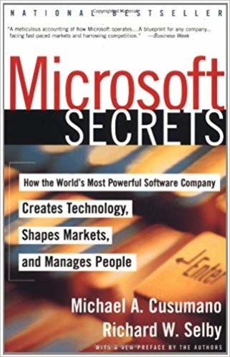Microsoft Secrets: How the World's Most Powerful Software Company Creates Technology, Shapes Markets and Manages People