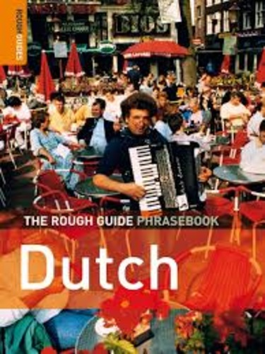 Dutch. The Rough Guide Phrasebook