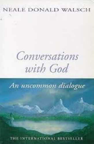 Conversations With God. An Uncommon Dialogue (Book 1)