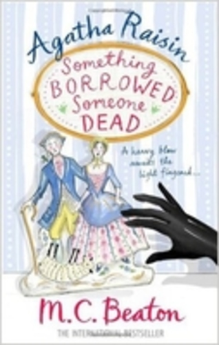 Agatha Raisin. Something Borrowed, Someone Dead