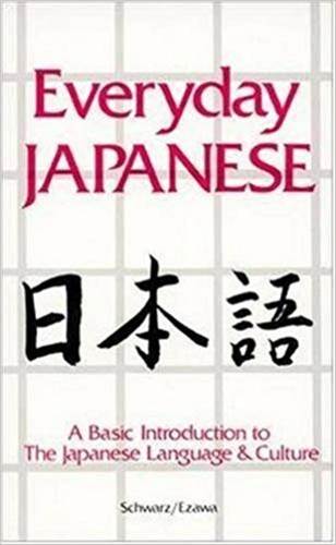 Everyday Japanese: A Basic Introduction to the Japanese Language and Culture