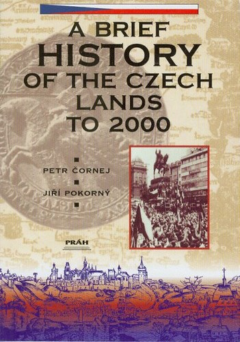 A Brief History of the Czech Lands To 2000