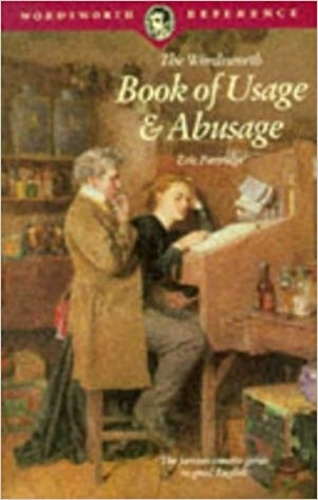 The Wordsworth Book of Usage and Abusage