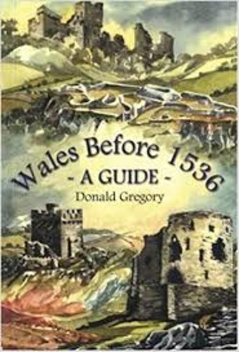 Wales Before 1536 A Guide