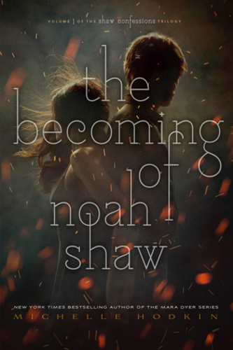 The Becoming of Noah Shaw [The Shaw Confessions #1]
