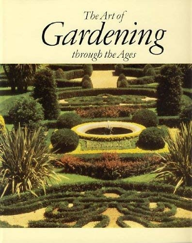 The Art of Gardening through the Ages