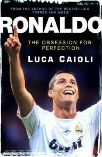 Ronaldo The obsession for perfection