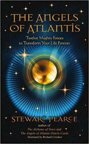 The Angels of Atlantis. Twelve Mighty Forces to Transform Your Life Forever