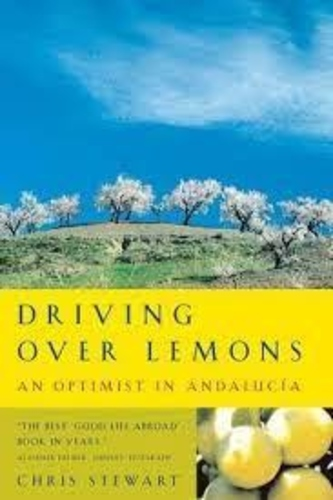 Driving Over Lemons. An Optimist in Andalusia