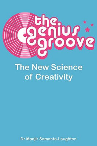 The Genius Groove - The new science of creativity