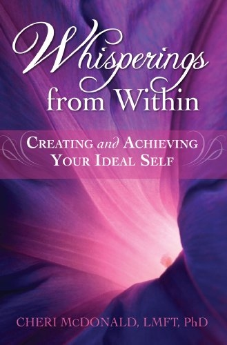 Whisperings From Within - Creating and Achieving Your Ideal Self